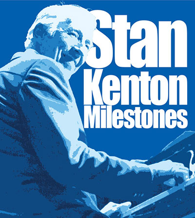 LA Jazz Institute Tribute to Stan Kenton - Nov 2-5, 2016